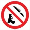 EF2759 - Ateşli Silah ve Delici Aletlerle İle Girmek Yasaktır İşareti