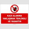 EF2767 - Kazı Alanına Yaklaşmak Tehlikeli ve Yasaktır