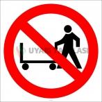 EF2921 - El Arabası Giremez Yasaktır İşareti/Levhası/Etiketi