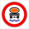 PF1334 - Belirli Miktarlardan Fazla Su Kirletici Madde Taşıyan Taşıt Giremez Trafik Levhası