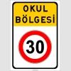 PF1362 - Okul Bölgesi Hız Sınırlaması 30 km Trafik Levhası