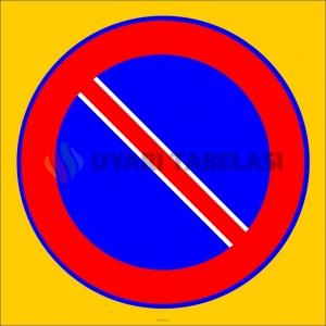 PF1498 - Park Etmek Yasaktır Trafik Levhası