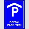 PF1567 - Kapalı Park Yeri Levhası