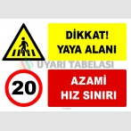 PF1750 - Dikkat Yaya Alanı, Azami Hız Sınırı 20 km