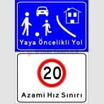 PF1751 - Yaya Öncelikli Yol, Azami Hız Sınırı 20 km  Trafik Levhası