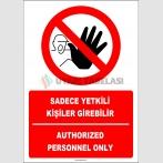 PF1768 - Türkçe İngilizce Sadece Yetkili Kişiler Girebilir, Authorized Personnel Only