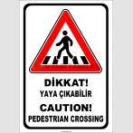 PF1773 - Türkçe İngilizce Dikkat Yaya Çıkabilir, Caution Pedestrian Crossing