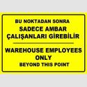 PF1774 - Türkçe İngilizce Bu noktadan sonra sadece ambar çalışanları girebilir, Warehouse employees only beyond this point