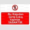 AYT2032 - Bu kapıdan giriş çıkış yapmak yasaktır