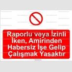 GI 2033 - Raporlu veya izinli iken amirinden habersiz işe gelip çalışmak yasaktır