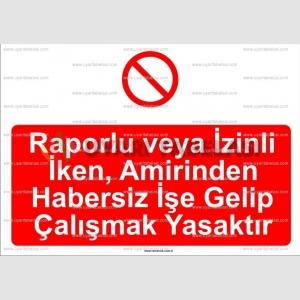 GI2033 - Raporlu veya izinli iken amirinden habersiz işe gelip çalışmak yasaktır