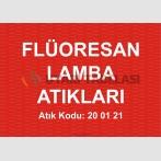 A 1195 - Flüoresan lamba atıkları, 20 01 21