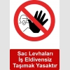 KKD5005 - Sac levhaları iş eldivensiz taşımak yasaktır