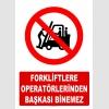 AT1416 - Forkliftlere Operatörlerinden Başkası Binemez