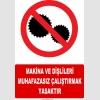 YT7112 - Makina ve dişlileri muhafazasız çalıştırmak yasaktır