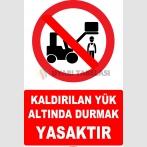 YT7144 - Kaldırılan yük altında durmak yasaktır