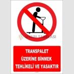 YT7164 - Transpalet üzerine binmek tehlikeli ve yasaktır