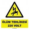 YT7282 - Elektrik ölüm tehlikesi 220 volt işareti levhası/etiketi