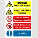YT7494 - Basınçlı Oksijen Hattı, Patlama Tehlikesi, Ateş, Isı, Kıvılcım Uzak Tut, Mazot, Benzin Yağlı Eller Yaklaşma, İş İzni Al