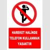 YT7787 - Hareket halinde telefon kullanmak yasaktır