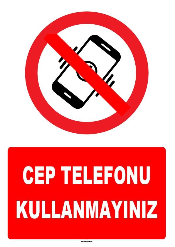 Cep telefonu kullanmayınız ikaz levhası/tabelası