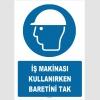 ZY1448 - ISO 7010 İş Makinası Kullanırken Baretini Tak