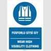 ZY1671 - ISO 7010 Türkçe İngilizce, Fosforlu Giysi Giy, Wear High Visibility Clothing