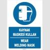 ZY1372 - ISO 7010 Türkçe İngilizce, Kaynak Maskesi Kullan, Wear Welding Mask