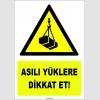 ZY1829 - ISO 7010 Asılı Yüklere Dikkat Et