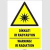 ZY1862 - ISO 7010 Türkçe İngilizce Dikkat IR Radyasyon, Warning IR Radiation