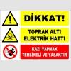 ZY2211 - Dikkat! Toprak Altı Elektrik Hattı, Kazı Yapmak Tehlikeli ve Yasaktır