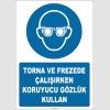 ZY2316 - ISO 7010 Torna ve Frezede Çalışırken Koruyucu Gözlük Kullan