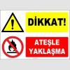 ZY2308 - Dikkat! Ateşle Yaklaşma