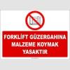 ZY2425  - Forklift Güzergahına Malzeme Koymak Yasaktır