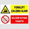 ZY2440  - Forklift Çalışma Alanı, Malzeme Koymak Yasaktır