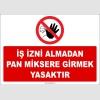 ZY2461 - İş İzni Almadan Pan Miksere Girmek Yasaktır