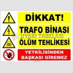 ZY2478 - Dikkat! Trafo Binası, Ölüm Tehlikesi, Yetkilisinden Başkası Giremez