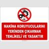 ZY2533 - Makina Koruyucularını Yerinden Çıkarmak Tehlikeli ve Yasaktır