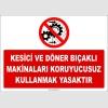 ZY2535 - Kesici ve döner bıçaklı makinaları koruyucusuz kullanmak yasaktır
