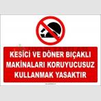 ZY2557 - Kesici ve döner bıçaklı makinaları koruyucusuz kullanmak yasaktır
