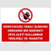 ZY2575 - Koruyucusu Takılı Olmayan Herhangi Bir Makinayı Veya Aleti Kullanmak Yasaktır