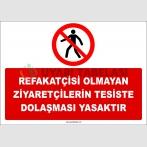 ZY2736 - Refakatçisi Olmayan Ziyaretçilerin Tesiste Dolaşması Yasaktır
