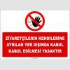 ZY2744 - Ziyaretçilerin Kendilerine Ayrılan Yer Dışında Kabul Edilmesi Yasaktır