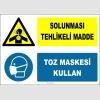 ZY2818 - Solunması Tehlikeli Madde, Toz Maskesi Kullan
