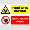 ZY2924 - Tıbbi Atık Deposu, Görevli Olmayan Giremez