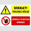 ZY2964 - Dikkat! Tehlikeli Bölge, Görevli Olmayan Giremez