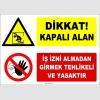 ZY2972 - Dikkat! Kapalı Alan, İş İzni Almadan Girmek Tehlikeli ve Yasaktır