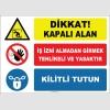 ZY2976 - Dikkat! Kapalı Alan, İş İzni Almadan Girmek Tehlikeli ve Yasaktır, Kilitli Tutun