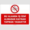 ZY3033 - Bu Alanda İş İzni Almadan Kaynak Yapmak Yasaktır