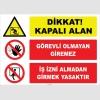 ZY3124 - Dikkat! Kapalı Alan, Görevli Olmayan Giremez, İş İzni Almadan Girmek Yasaktır